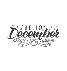 Hello december hand drawn lettering card vector