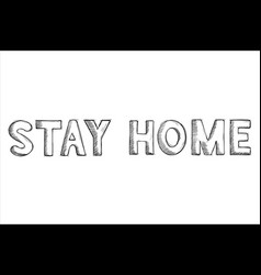 stay home black and white hand drawn sketch vector image