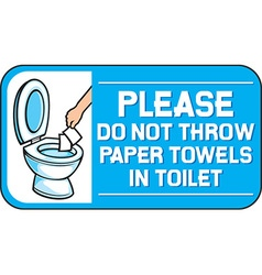 Please Dont Throw Paper Towels in the Toilet Sign vector image