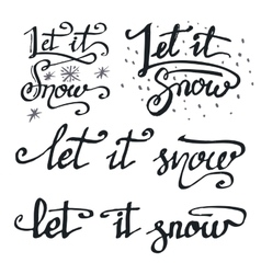 Let it snow calligraphic quotations set vector image vector image