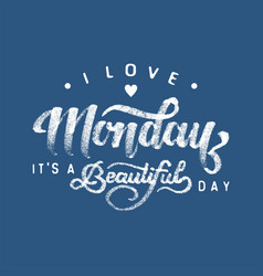 i love monday vector image