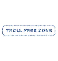 Troll free zone textile stamp vector