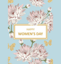 Happy womens day shabchic chrysanthemums on vector