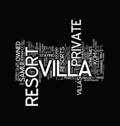 Koh samui villas private or resort text vector