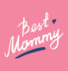 best mommy calligraphic letterings signs set vector image