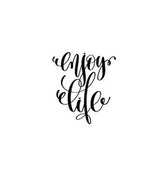 Enjoy life hand written lettering positive quote vector