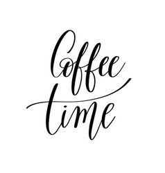 Coffee time black and white hand written lettering vector