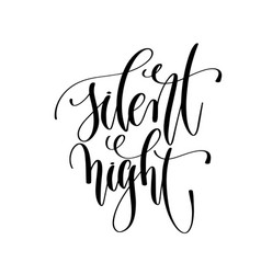 silent night - hand lettering inscription text to vector image