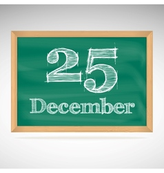 December 25 inscription in chalk on a blackboard vector image vector image