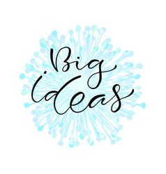 big ideas handwritten positive printable home vector image