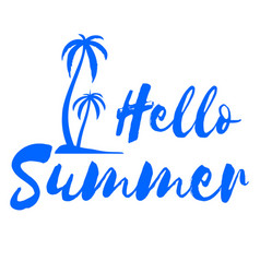 hello summer calligraphy quote tropical vector image
