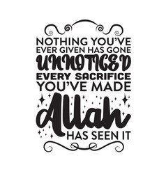 Muslim quote nothing you have ever given has gone vector