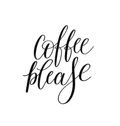 coffee please black and white hand written vector image vector image