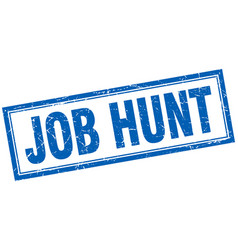 Job hunt blue square grunge stamp on white vector