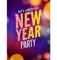 Lets celebrate New Year party design flyer vector image