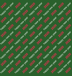seamless background 2020 happy new year text on a vector image