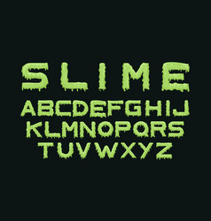 Slime font alphabet with green flow drops and goo vector
