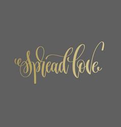 Spread love - golden hand lettering inscription vector
