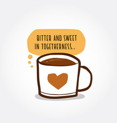 Bitter and sweet in togetherness vector