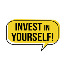 Invest in yourself speech bubble vector