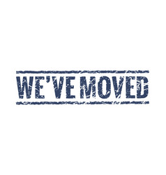 we have moved sign stamp office home move label vector image