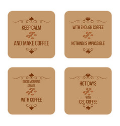 set of coffee quotes can be used for flyers vector image