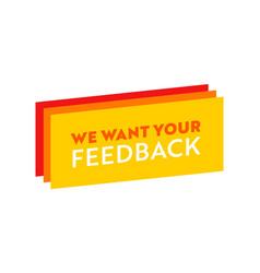 we want your feedback banner yellow orange and vector image
