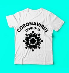 Covid 19 coronavirus covid 19 tshirt vector