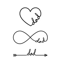 dad - word with infinity symbol hand drawn heart vector image