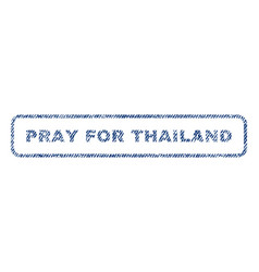 pray for thailand textile stamp vector image