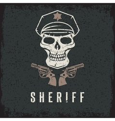 sheriff skull in cap and guns grunge design vector image