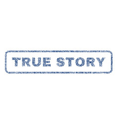true story textile stamp vector image