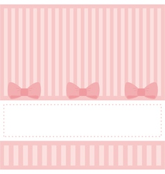 Pink invitation card with stripes and bows vector image