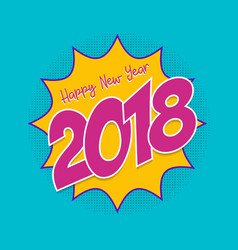 Happy new year 2018 pop art comic greeting card vector