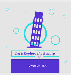 lets explore the beauty of tower of pisa italy vector image