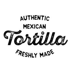 Authentic mexican tortilla label vector