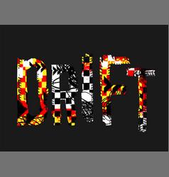 Grunge drift lettering vector