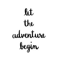 Let the adventure begin hand lettering vector