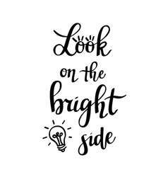Look on the bright side lettering vector