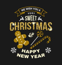 We wish you a very sweet christmas and happy new vector