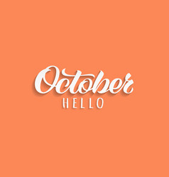 hello october drawn lettering with shadow vector image