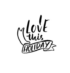 i love this holiday holiday modern dry brush ink vector image
