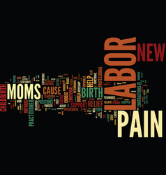 Labor pain relief for new moms text background vector