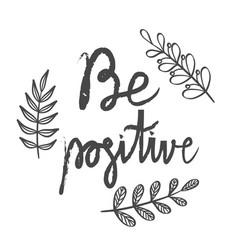 Be positive lettering card hand drawn ink vector