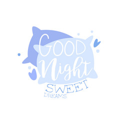 Good night sweet dreams positive quote hand vector