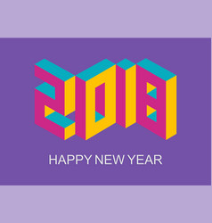 Happy new year 2018 retro isometric greeting card vector