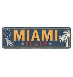 miami beach vintage rusty metal sign vector image