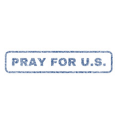 pray for us textile stamp vector image