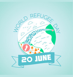 20 june world refugee day vector image