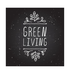 Green living - product label on chalkboard vector